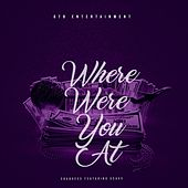 Where Were You At (feat. Esavv) de Shaquees