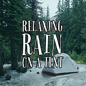 Relaxing Rain On A Tent by Nature Sounds (1)