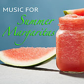 Music For Summer Margaritas by Various Artists