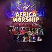 Gospel Goes Classical (Africa Worship Edition) by Gospel Goes Classical Africa Worship