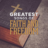 Greatest Songs of Faith and Freedom by Lifeway Worship