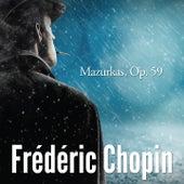 Chopin: Mazurkas, Op. 59 by Frédéric Chopin