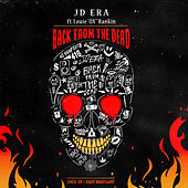 "Back From The Dead (feat. Louie ""Ox"" Rankin) by JD Era"