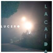 La Caída by Lucero