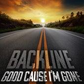 Good 'Cause I'm Gone von Backline