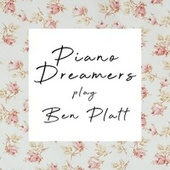 Piano Dreamers Play Ben Platt de Piano Dreamers