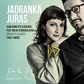 You & I and the Music (feat. Milan Stanisavljević) by Jadranka Juras