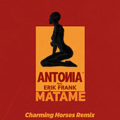 Mátame (Charming Horses Remix) by Antonia