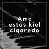 Amo estas kiel cigaredo von Duke Ellington
