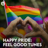 Happy Pride: Feel Good Tunes de Various Artists