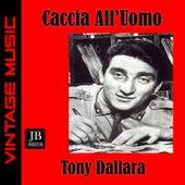 Caccia all'uomo by Tony Dallara