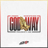 God Way (feat. Marc Stevens) by Mission