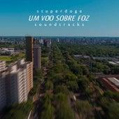 Um Vôo Sobre Foz: Soundtracks by Stuperdoge