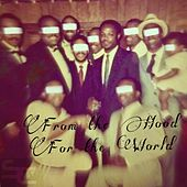 From the Hood for the World by S.Class