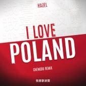 I Love Poland (Chengdu Remix) by Hazel