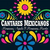 Cantares Mexicanos de las Hermanas Águila y Hermanas Huerta de Various Artists