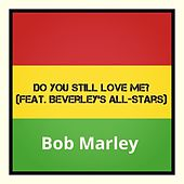Do You Still Love Me? de Bob Marley