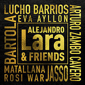 Alejandro Lara & Friends de Various Artists
