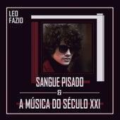 Sangue Pisado & A Música do Século Xxi by Everton Surerus