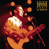 Chico Buarque Ao Vivo - Paris, Le Zenith by Chico Buarque