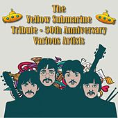 Yellow Submarine Tribute (50th Anniversary) by Various Artists
