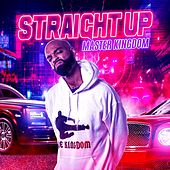 Straight Up by Master Kingdom