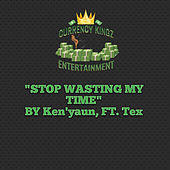 Stop Wasting My Time de Ken'yaun