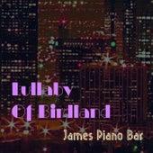 Lullaby Of Birdland de James Piano Bar