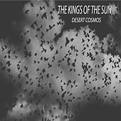 Desert Cosmos by Kings Of The Sun