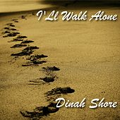 I'll Walk Alone de Dinah Shore