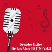Grandes Éxitos de los Años 60 y 70, Vol. 2 by Various Artists