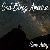God Bless América by Gene Autry