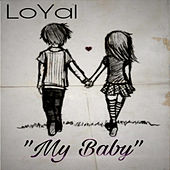 My Baby by The Loyal