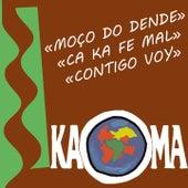 Moço do Dende (Ca Ka Fe Mal - Contigo Voy) von Kaoma