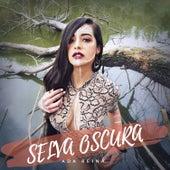 Selva Oscura by Ada Reina