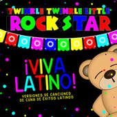 ¡Viva Latino! Versiones de canciones de cuna de éxitos Latinos de Twinkle Twinkle Little Rock Star