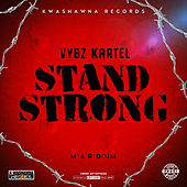 Stand Strong by VYBZ Kartel
