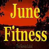 June Fitness: The Remix Label by Paduraru