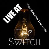 Live at the Strand Theater de The Switch