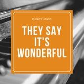 They Say It's Wonderful von Quincy Jones