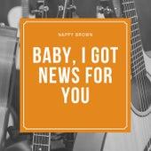 Baby, I Got News for You de Nappy Brown