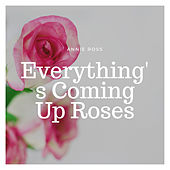 Everything's Coming Up Roses von Annie Ross