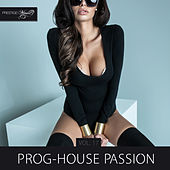 Prog-House Passion, Vol. 17 by Various Artists