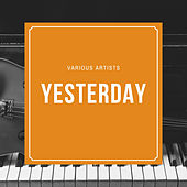 Yesterdays by Various Artists