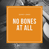 No Bones At All by Quincy Jones