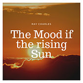 The Mood if the rising Sun von Ray Charles