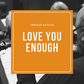 Love You Enough von Various Artists