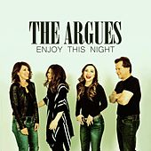 Enjoy This Night by The Argues