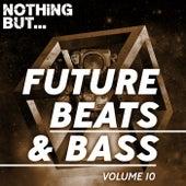 Nothing But... Future Beats & Bass, Vol. 10 - EP de Various Artists