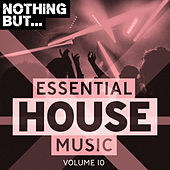 Nothing But... Essential House Music, Vol. 10 - EP by Various Artists